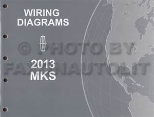 2013 Lincoln Mks Wiring Diagram Manual Original