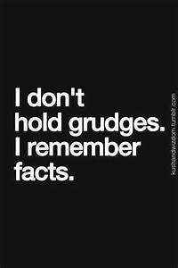 Best 25 Grudge Quotes Ideas On Pinterest Holding Grudges Quotes