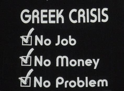 Greek Economic Crisis, No Job, No Money, No Problem! #dont