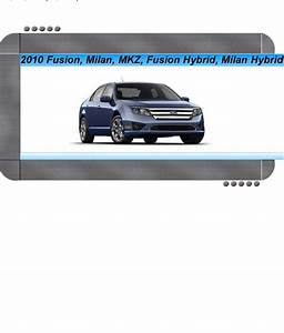 Ford Fusion  Fusion Hybrid  Lincoln Mkz  Mercury Milan
