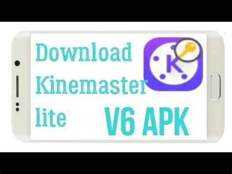 how to kinemaster lite v6 mod apk