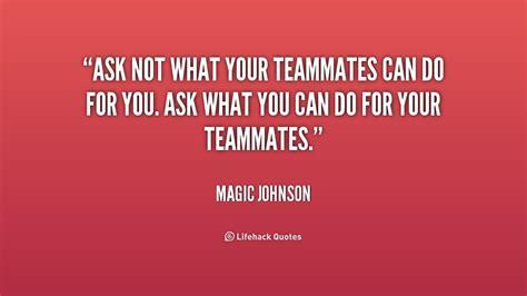 Teammate Quotes Teammate Quotes Quotesgram