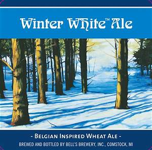 Seasonal Calendar Winter White Ale Belgian Inspired Wheat Ale Bell 39 S