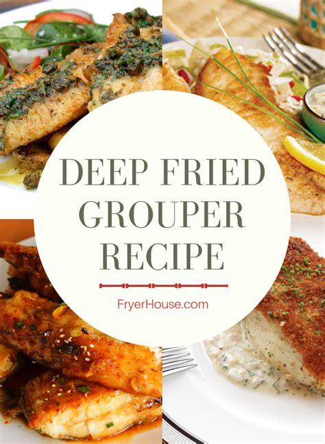 grouper fried recipe deep fryerhouse easy fish southern