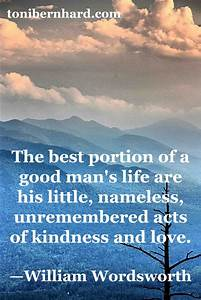 The best portion of a good man's life are his little ...