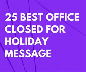 labor day closing sign template 25 best office closed for holiday message templates futureofworking com
