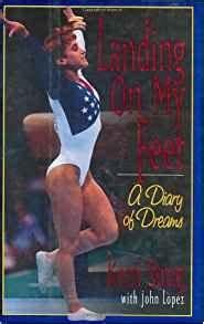 Landing on My Feet: A Diary of Dreams: Kerri Strug, John P ...