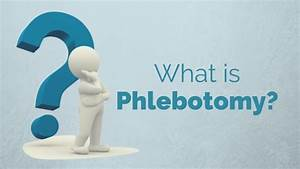what is phlebotomy With define phlebotomy