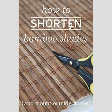 Danks And Honey How To Shorten Bamboo Shades  For The