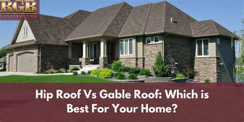 Hipped Roof by Hip Roof Vs Gable Roof Which Is Best For Your Home Rgb