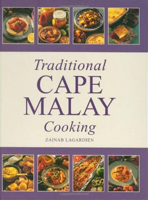 traditional cuisine of traditional cape cooking by zainab lagardien books cape south