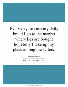 Every day, to e... Upmarket Quotes