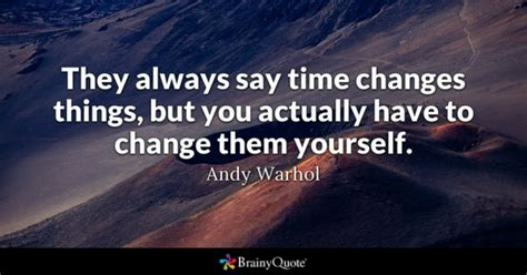 how do you change the time on your iphone changes quotes brainyquote