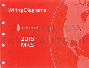 2015 Lincoln Mks Wiring Diagram Manual Original