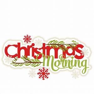 Christmas Morning SVG scrapbook title shapes christmas cut ...