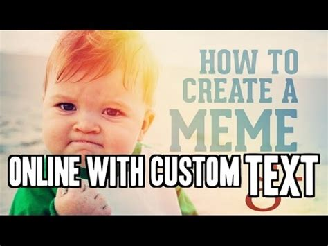 Make Your Own Meme Online - how to create your own meme with custom text online youtube