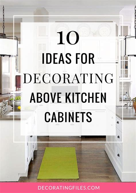 Modern Decorating Ideas For Above Kitchen Cabinets by 10 Ideas For Decorating Above Kitchen Cabinets Not Sure