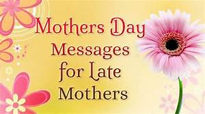 Mothers Day Messages for Late Mothers | Heartfelt Mother's ...