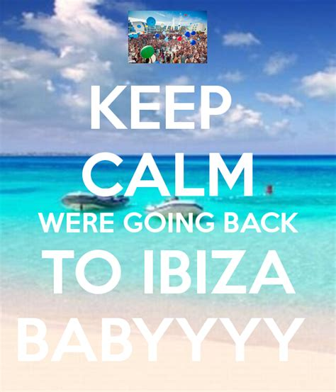 Keep Calm Were Going Back To Ibiza Babyyyy Poster  Ibiza. St Regis Mexico Punta Mita Kisd Online Grades. Northville Christian School Mutual Shares Z. Million Dollar Hole In One Insurance. Cancer Center Treatment Centers Of America. Vacations In Antarctica Heuton Memorial Chapel. Division Of Corporations Ny Big 12 Colleges. Medical Assistant Programs Online. How Many Calories In A Cup Of Oatmeal
