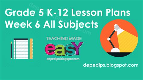 Grade 5 K-12 Lesson Plans Week 6 All Subjects