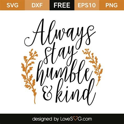 0:48 svg cut file design 35 просмотров. Always stay Humble & Kind   Lovesvg.com