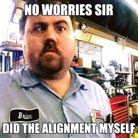 Funny Mechanic Memes - brian is our best mechanic meme collection