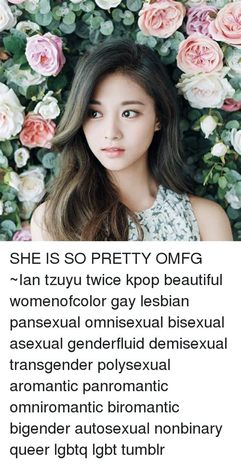 She Is So Pretty Omfg ~ian Tzuyu Twice Kpop Beautiful Womenofcolor Gay Lesbian Pansexual