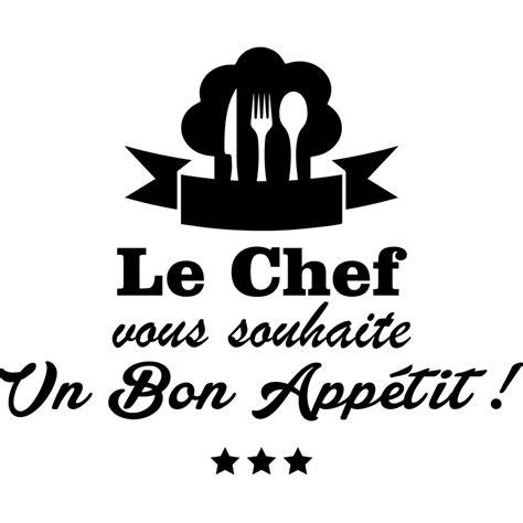 stickers texte cuisine sticker cuisine le chef vous souhaite un bon appetit