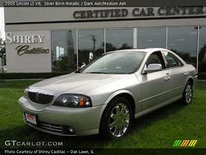 Silver Birch Metallic - 2003 Lincoln Ls V8