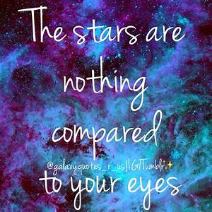 Galaxy Quotes Tumblr | Dope Galaxy Tumblr Quotes Dope ...