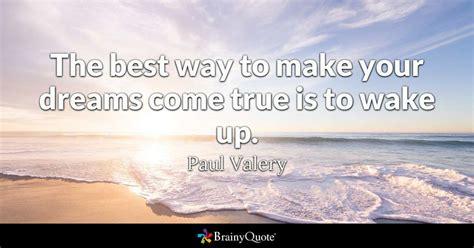paul valery       dreams  true