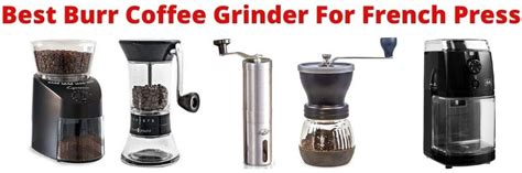 The right pick can produce a more consistent grind than budget electric grinders and have you sipping on the perfect cup of coffee. 12 Best Burr Coffee Grinder For French Press Feb-2021 | We talk about coffee equipment's
