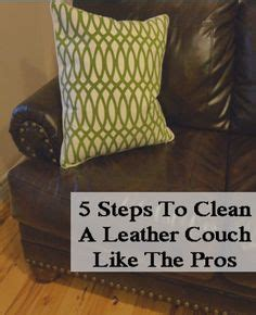what s best to clean leather sofa 1000 images about household tips on pinterest fitted