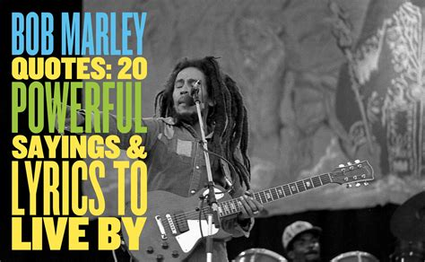 bob marley quotes  powerful sayings lyrics