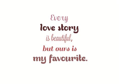 famous love story quotes quotesgram