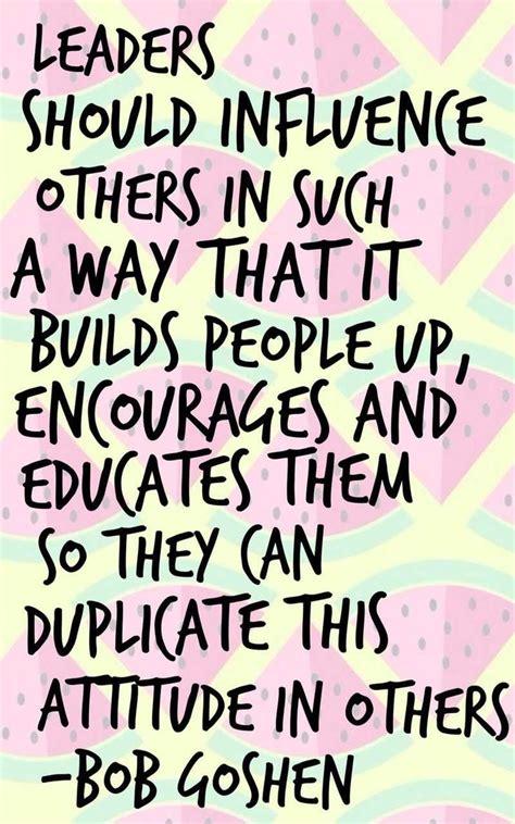 leadership inspiration  olninc leader quotes