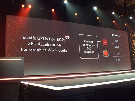 ec2 gpu aws re invent on quot announcing elastic gpu attach