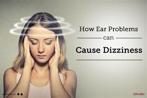 How Ear Problems Can Cause Dizziness