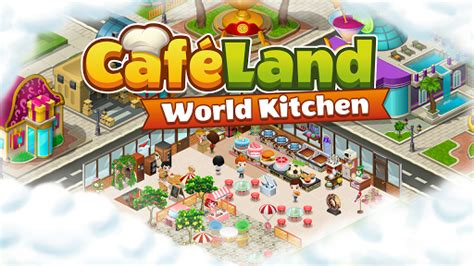 Download Cafeland  World Kitchen For Pc