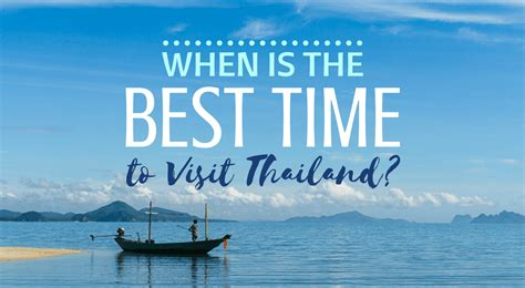 When Is The Best Time To Visit Thailand?  Tieland To Thailand