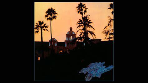 The Eagles  Hotel California (full Album) Hd 1080p Video, 48khz Flac Audio Youtube