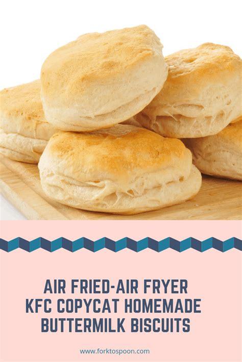 air fryer biscuits fried kfc copycat buttermilk homemade recipe fry frozen recipes baking bread