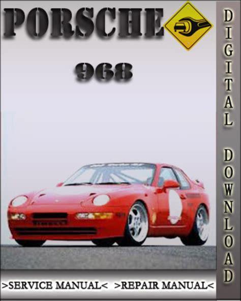 porsche 968 service repair manual 1992 1993 1994 1995 download do 1992 1995 porsche 968 factory service repair manual 1993 1994 dow