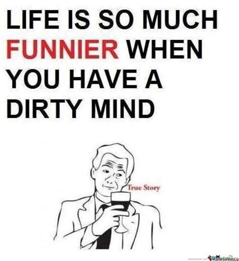 Funny And Dirty Memes - dirty mind by vemes meme center