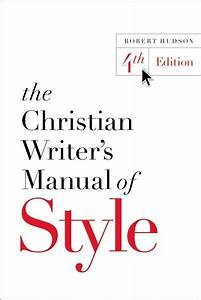 The Christian Writer U0026 39 S Manual Of Style  4th Edition
