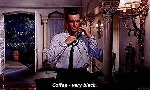 Very Black Coffee - James Bond GIF - Jamesbond Seanconnery ...