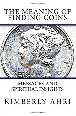 meaning  finding coins messages  spiritual insights  kimberly ahri