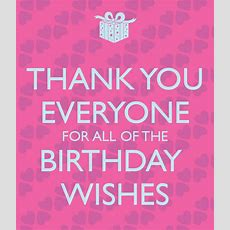 Thank You Everyone For All Of The Birthday Wishes Poster  Ka  Keep Calmomatic