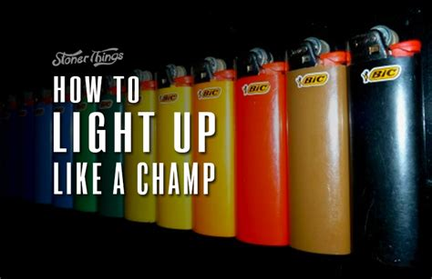 things that light up how to light up like a ch stoner things