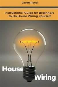 House Wiring  Instructional Guide For Beginners To Do